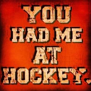 had me at hockey